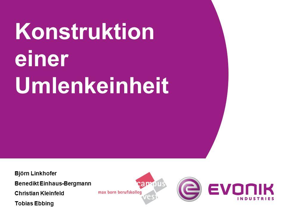 Konstruktion einer Umlenkeinheit Björn Linkhofer Benedikt Einhaus-Bergmann Christian Kleinfeld Tobias Ebbing
