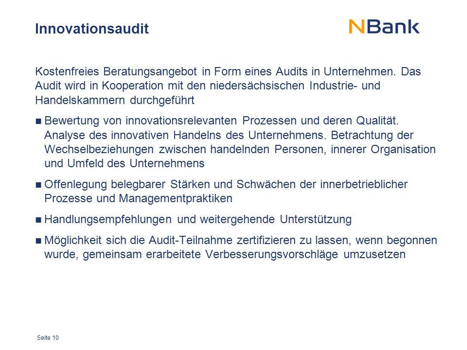 Seite 10 Innovationsaudit Kostenfreies Beratungsangebot in Form eines Audits in Unternehmen. Das Audit wird in Kooperation mit den niedersächsischen I