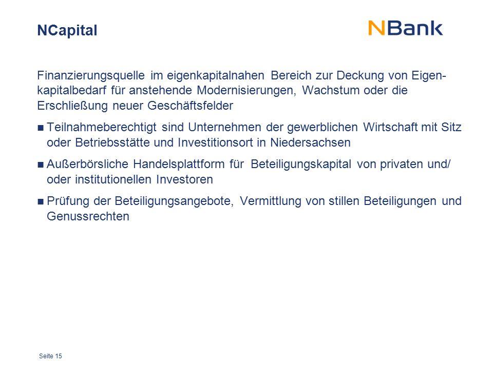 Seite 15 NCapital Finanzierungsquelle im eigenkapitalnahen Bereich zur Deckung von Eigen- kapitalbedarf für anstehende Modernisierungen, Wachstum oder
