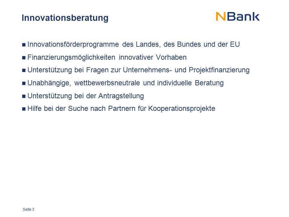 Seite 3 Innovationsberatung Innovationsförderprogramme des Landes, des Bundes und der EU Finanzierungsmöglichkeiten innovativer Vorhaben Unterstützung