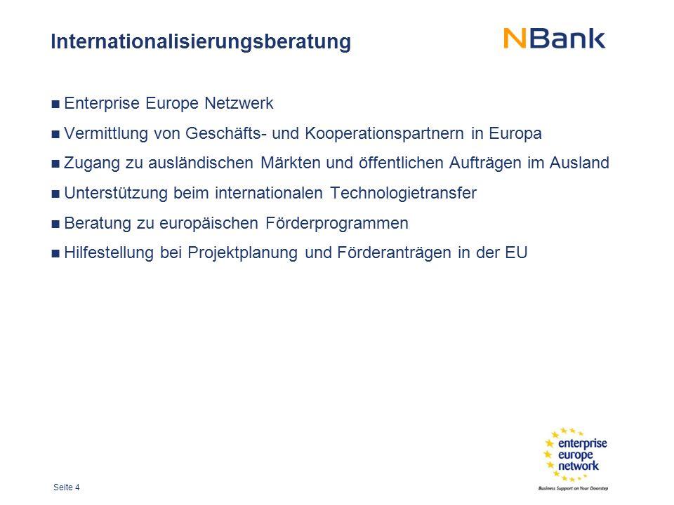 Seite 4 Internationalisierungsberatung Enterprise Europe Netzwerk Vermittlung von Geschäfts- und Kooperationspartnern in Europa Zugang zu ausländische
