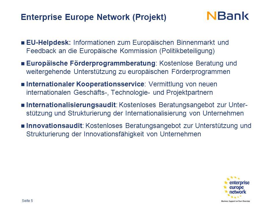 Seite 6 EU-Helpdesk Informationen und Beratungen zum Europäischen Binnenmarkt Informationen zu Europäischen Richtlinien und Verordnungen Recherche zu nationalen Fördermitteln in den EU-Mitgliedsländern und Regionen Informationen und Kontakte zu system-, markt-, zoll- und arbeitsmarkt- rechtlichen Fragestellungen im europäischen Markt Zugang zu internationalen Clustern und Netzwerken Zugang zu internationalen Netzwerken der Unterstützung der Sicherung von IPRs Feedback an die Europäische Kommission zu Unternehmenserfahrungen mit europäischen Richtlinien und Verordnungen (Politikbeteiligung)