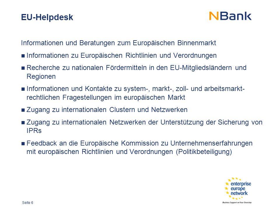 Seite 6 EU-Helpdesk Informationen und Beratungen zum Europäischen Binnenmarkt Informationen zu Europäischen Richtlinien und Verordnungen Recherche zu