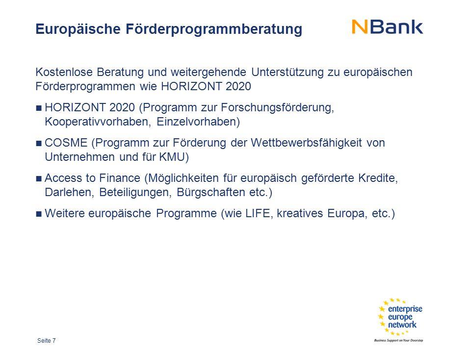 Seite 7 Europäische Förderprogrammberatung Kostenlose Beratung und weitergehende Unterstützung zu europäischen Förderprogrammen wie HORIZONT 2020 HORI