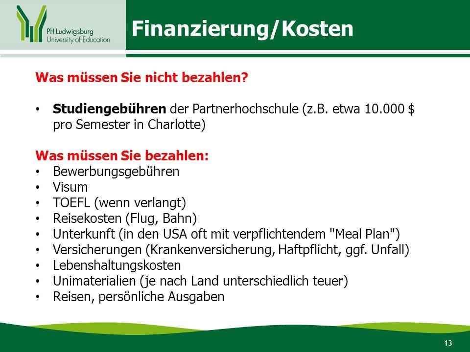 14 Geschätzte Kosten Europa: 800 EUR -1000 EUR/Monat (ohne Reise etc) Übersee: 1000 EUR/ Monat (ohne Visum, TOEFL, Flug etc.)  Bitte beachten Sie, dass es sich bei dieser Zahl um einen Mittelwert handelt.