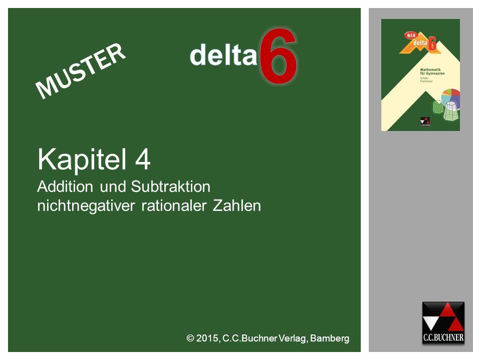 © 2015, C.C.Buchner Verlag, Bamberg Kapitel 4 Addition und Subtraktion nichtnegativer rationaler Zahlen MUSTER