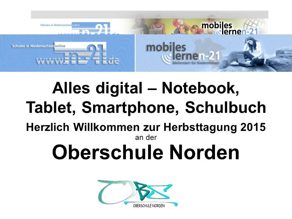 Alles digital – Notebook, Tablet, Smartphone, Schulbuch Herzlich Willkommen zur Herbsttagung 2015 an der Oberschule Norden