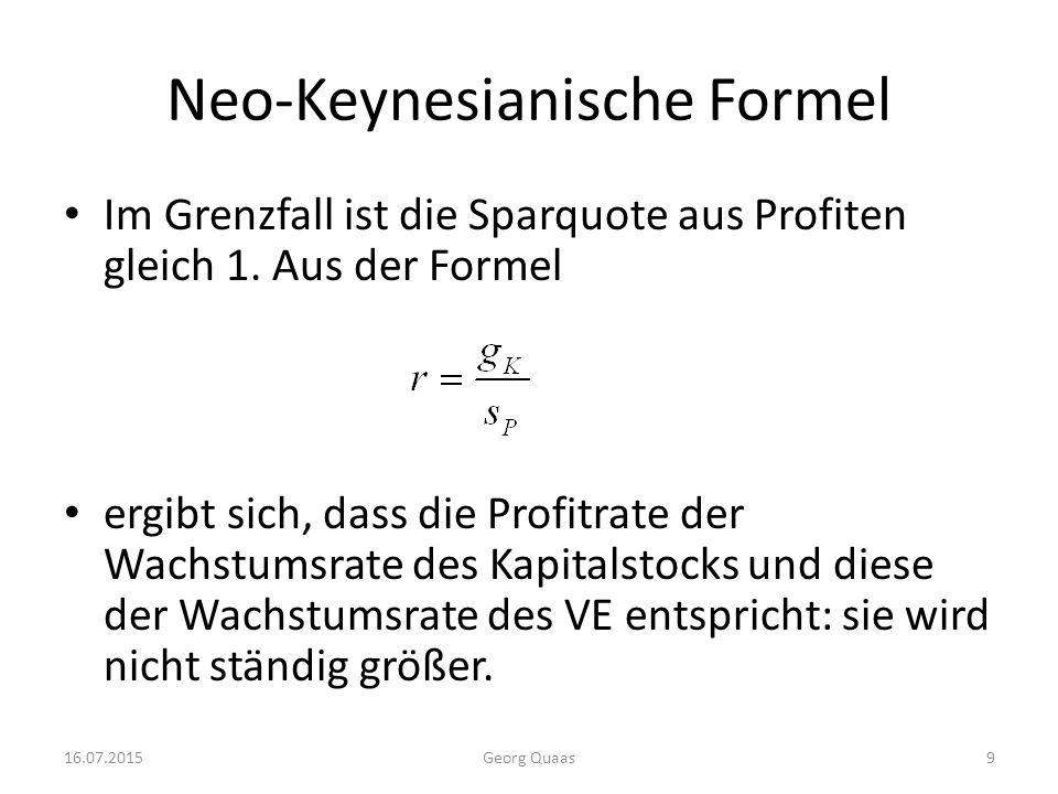 Neo-Keynesianische Formel Im Grenzfall ist die Sparquote aus Profiten gleich 1.