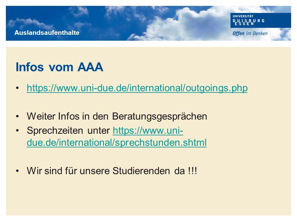 Titelmasterformat durch Klicken bearbeiten Infos vom AAA https://www.uni-due.de/international/outgoings.php Weiter Infos in den Beratungsgesprächen Sp