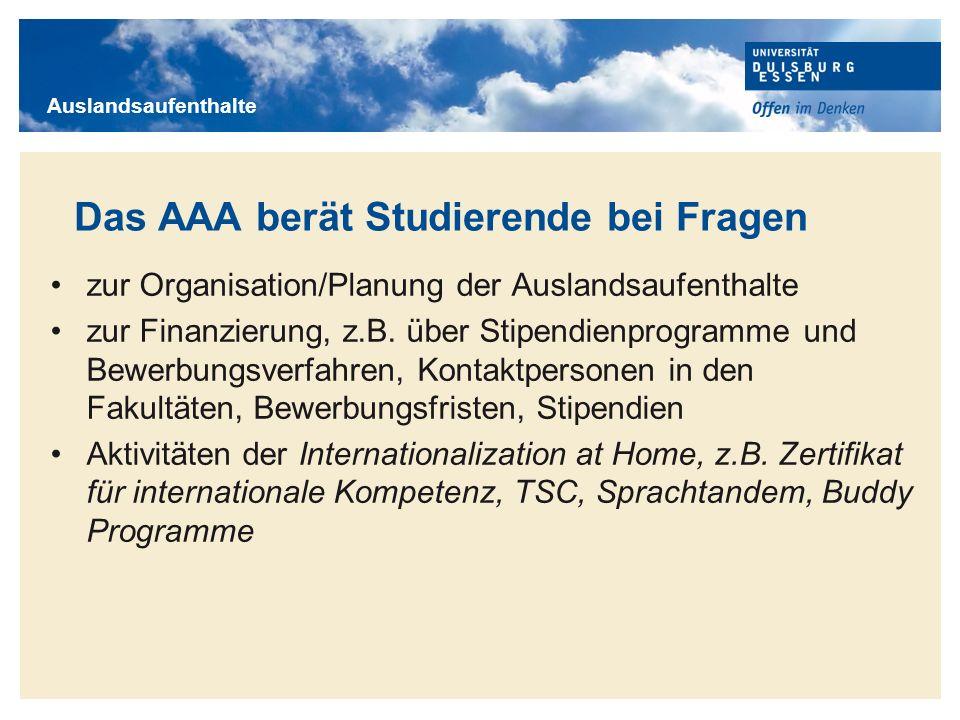 Titelmasterformat durch Klicken bearbeiten Das AAA berät Studierende bei Fragen zur Organisation/Planung der Auslandsaufenthalte zur Finanzierung, z.B