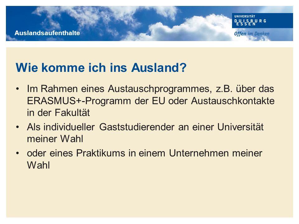 Titelmasterformat durch Klicken bearbeiten Wie komme ich ins Ausland? Im Rahmen eines Austauschprogrammes, z.B. über das ERASMUS+-Programm der EU oder