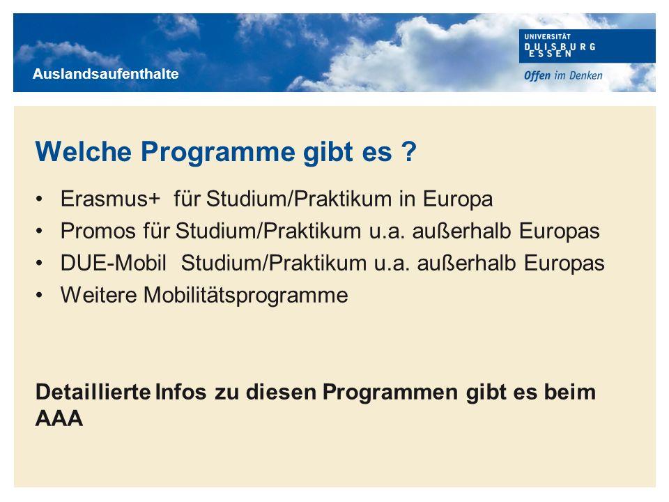 Titelmasterformat durch Klicken bearbeiten Welche Programme gibt es ? Erasmus+ für Studium/Praktikum in Europa Promos für Studium/Praktikum u.a. außer