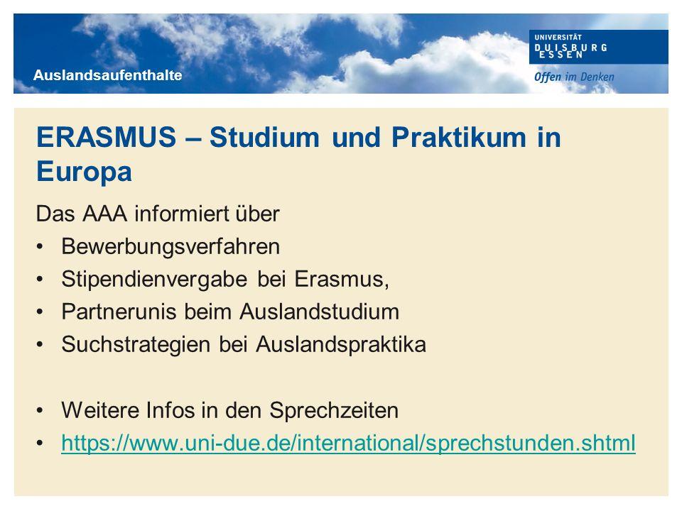 Titelmasterformat durch Klicken bearbeiten ERASMUS – Studium und Praktikum in Europa Das AAA informiert über Bewerbungsverfahren Stipendienvergabe bei