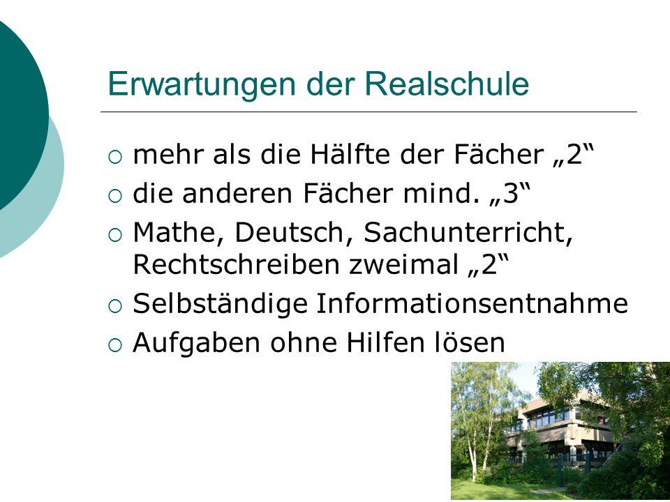 """Erwartungen der Realschule  mehr als die Hälfte der Fächer """"2""""  die anderen Fächer mind. """"3""""  Mathe, Deutsch, Sachunterricht, Rechtschreiben zweima"""