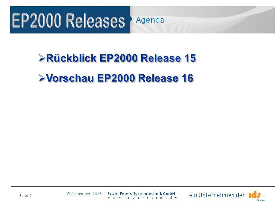 Seite 2 Erwin Peters Systemtechnik GmbH www.epsystem.de ein Unternehmen der © September 2015 Agenda  Rückblick EP2000 Release 15  Vorschau EP2000 Re