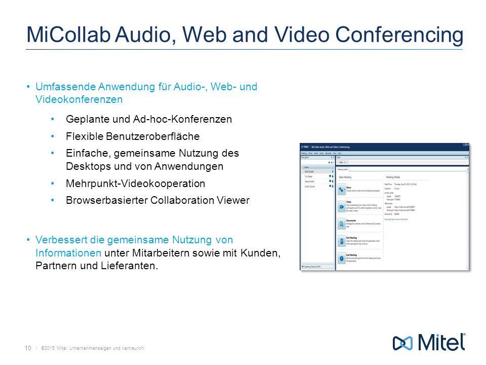  ©2015 Mitel. Unternehmenseigen und vertraulich. MiCollab Audio, Web and Video Conferencing Umfassende Anwendung für Audio-, Web- und Videokonferenze