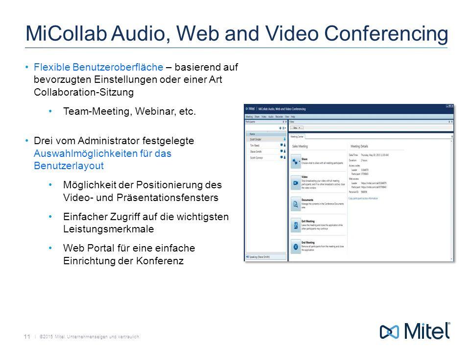   ©2015 Mitel. Unternehmenseigen und vertraulich. MiCollab Audio, Web and Video Conferencing Flexible Benutzeroberfläche – basierend auf bevorzugten E
