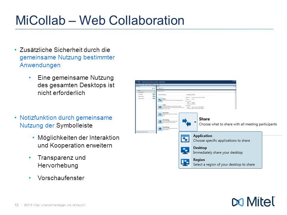   ©2015 Mitel. Unternehmenseigen und vertraulich. MiCollab – Web Collaboration Zusätzliche Sicherheit durch die gemeinsame Nutzung bestimmter Anwendun