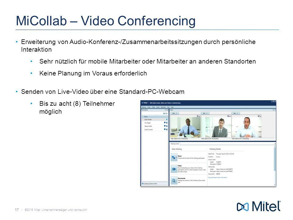   ©2015 Mitel. Unternehmenseigen und vertraulich. MiCollab – Video Conferencing Erweiterung von Audio-Konferenz-/Zusammenarbeitssitzungen durch persön