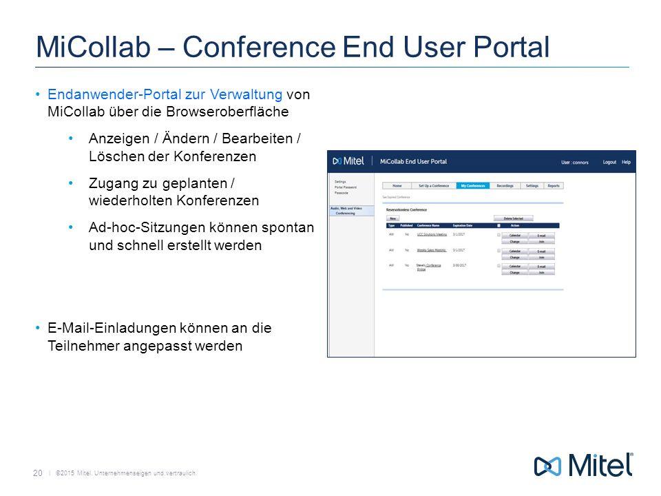   ©2015 Mitel. Unternehmenseigen und vertraulich. MiCollab – Conference End User Portal Endanwender-Portal zur Verwaltung von MiCollab über die Browse