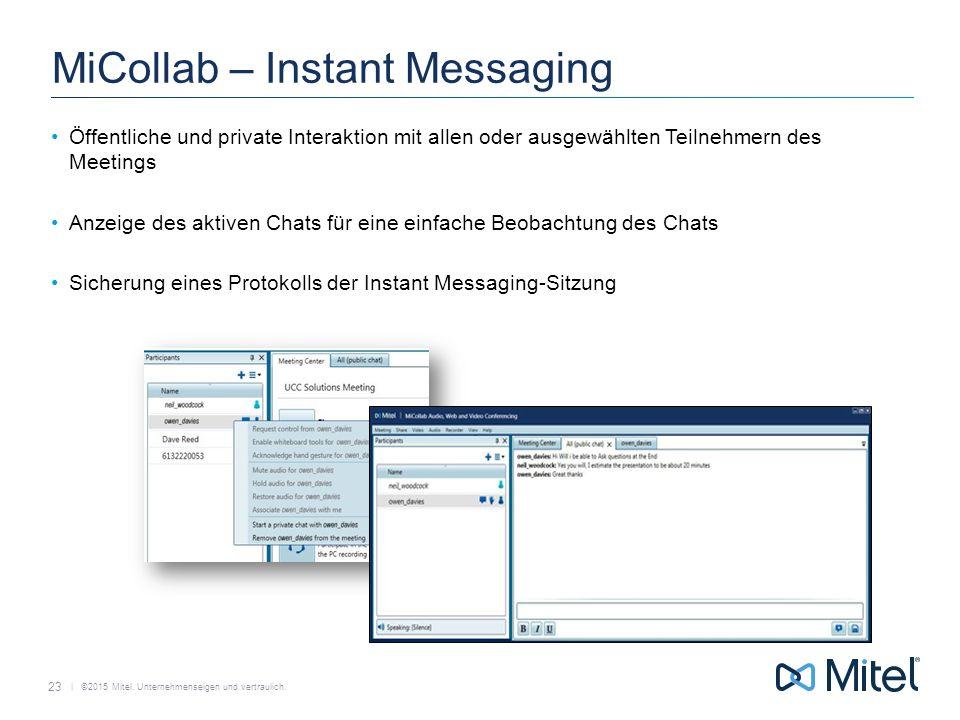   ©2015 Mitel. Unternehmenseigen und vertraulich. MiCollab – Instant Messaging Öffentliche und private Interaktion mit allen oder ausgewählten Teilneh