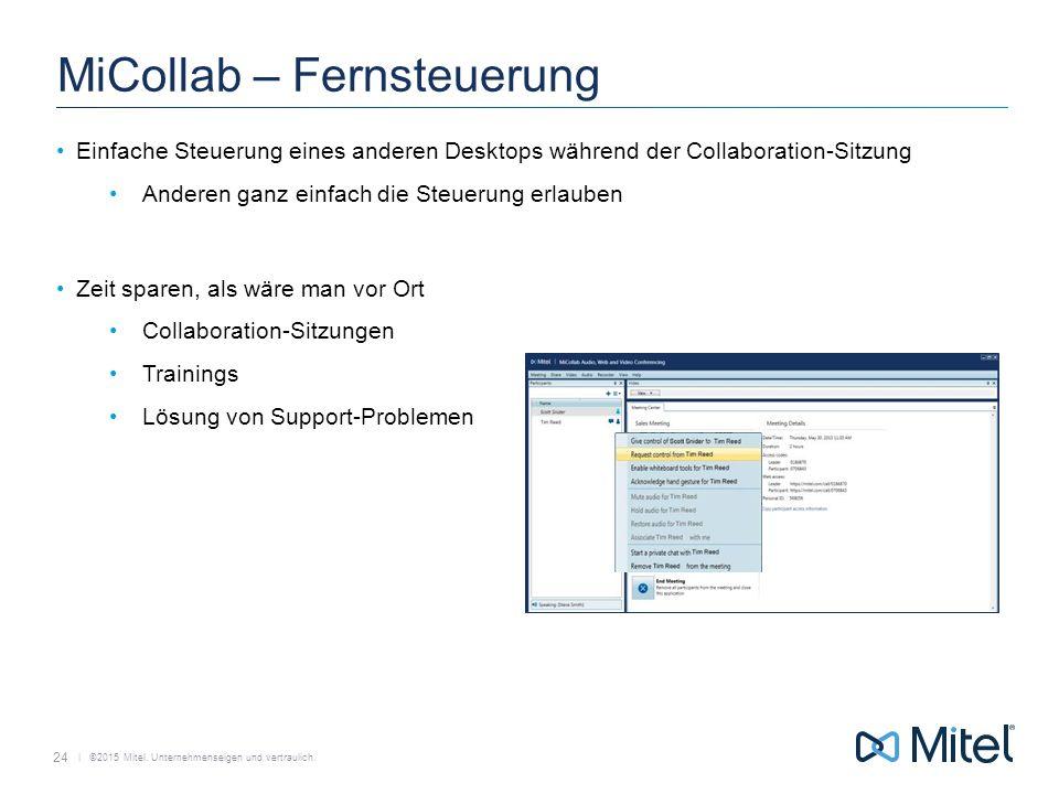   ©2015 Mitel. Unternehmenseigen und vertraulich. MiCollab – Fernsteuerung Einfache Steuerung eines anderen Desktops während der Collaboration-Sitzung