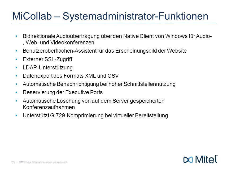   ©2015 Mitel. Unternehmenseigen und vertraulich. MiCollab – Systemadministrator-Funktionen Bidirektionale Audioübertragung über den Native Client von