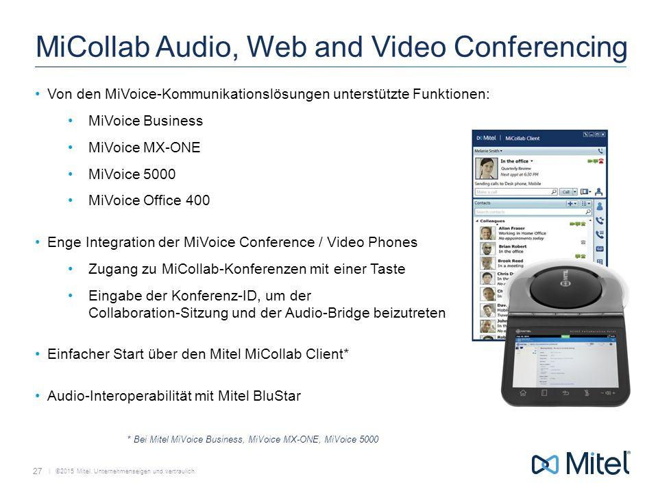   ©2015 Mitel. Unternehmenseigen und vertraulich. MiCollab Audio, Web and Video Conferencing Von den MiVoice-Kommunikationslösungen unterstützte Funkt