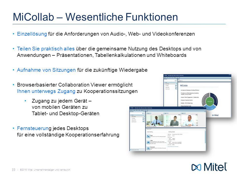   ©2015 Mitel. Unternehmenseigen und vertraulich. MiCollab – Wesentliche Funktionen Einzellösung für die Anforderungen von Audio-, Web- und Videokonfe