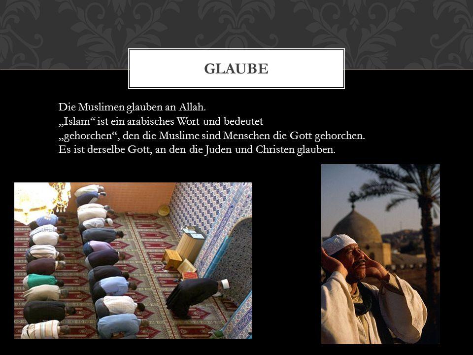 DAS HEILIGE BUCH Das heilige Buch ist der Koran, es wurde Mohammed geoffenbart. Gott sprach durch den Engel Gabriel zu Mohammed, der wiederum erzählte