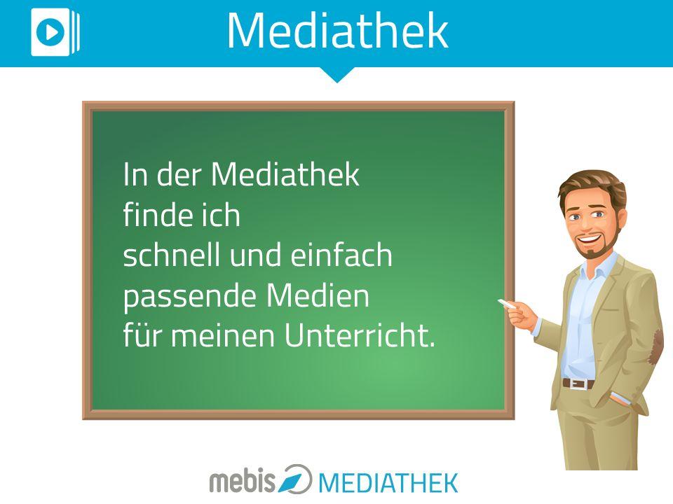 In der Mediathek finde ich schnell und einfach passende Medien für meinen Unterricht. Mediathek
