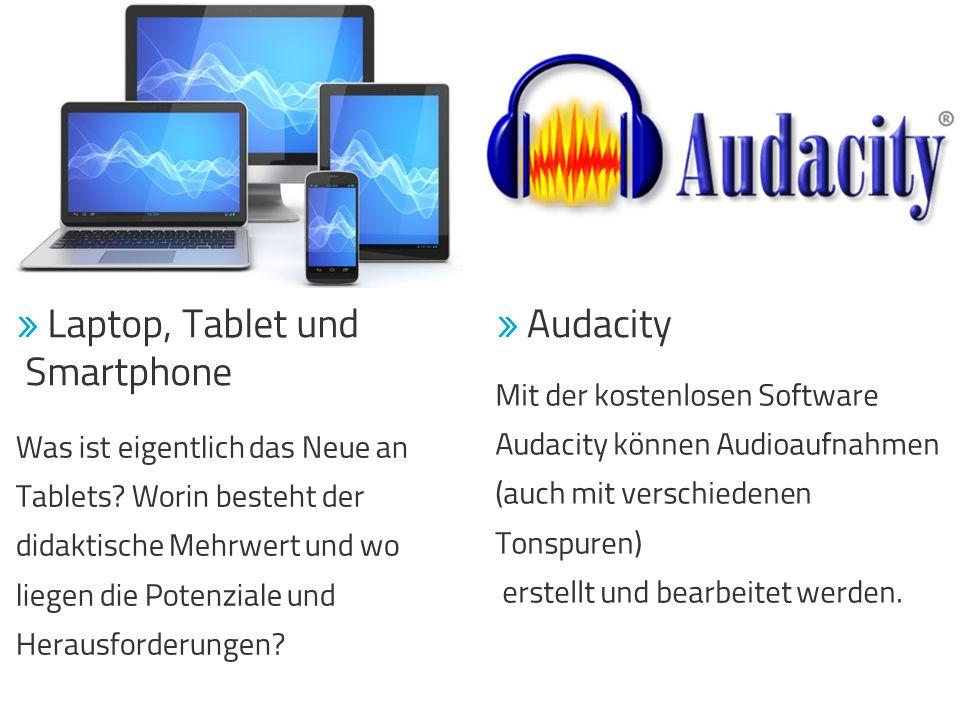 Audacity Mit der kostenlosen Software Audacity können Audioaufnahmen (auch mit verschiedenen Tonspuren) erstellt und bearbeitet werden.  Laptop, Ta