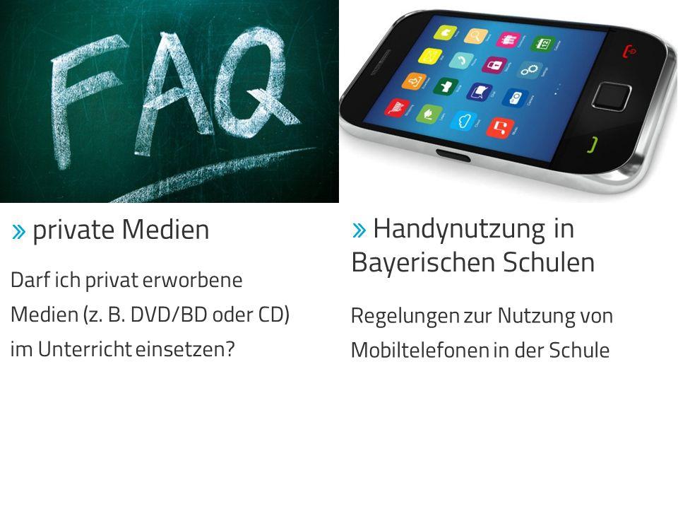  Handynutzung in Bayerischen Schulen Regelungen zur Nutzung von Mobiltelefonen in der Schule  private Medien Darf ich privat erworbene Medien (z. B.
