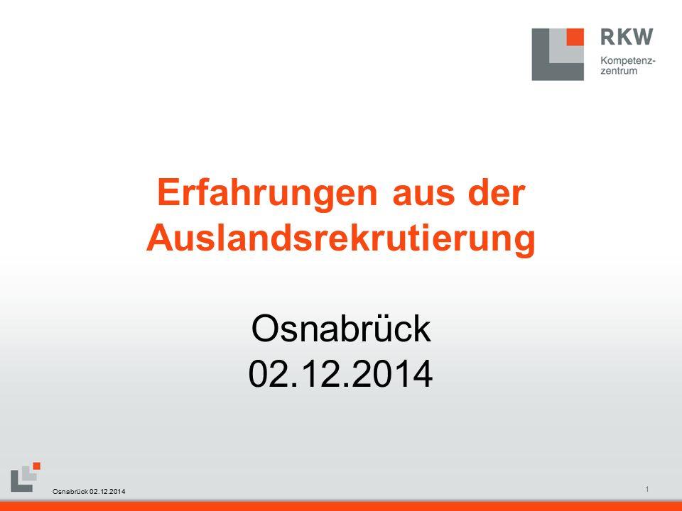 RKW Kompetenzzentrum Masterfolie Juni 20081 Erfahrungen aus der Auslandsrekrutierung Osnabrück 02.12.2014 Osnabrück 02.12.2014