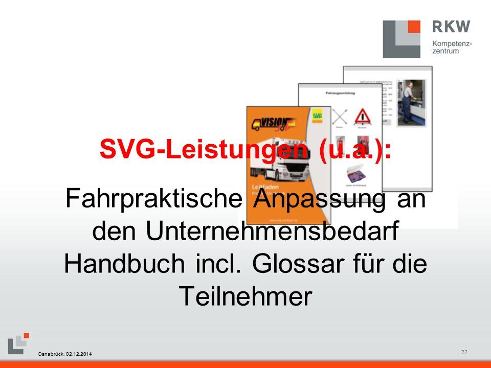RKW Kompetenzzentrum Masterfolie Juni 200822 SVG-Leistungen (u.a.): Fahrpraktische Anpassung an den Unternehmensbedarf Handbuch incl.