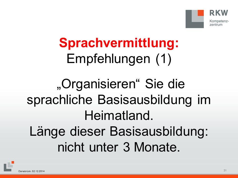 """RKW Kompetenzzentrum Masterfolie Juni 200831 Sprachvermittlung: Empfehlungen (1) """"Organisieren Sie die sprachliche Basisausbildung im Heimatland."""