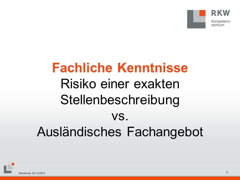RKW Kompetenzzentrum Masterfolie Juni 200836 Fachliche Kenntnisse Risiko einer exakten Stellenbeschreibung vs.