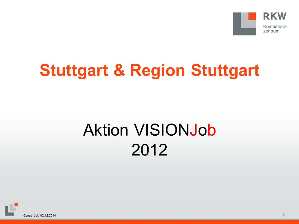 RKW Kompetenzzentrum Masterfolie Juni 20087 Stuttgart & Region Stuttgart Osnabrück, 02.12.2014