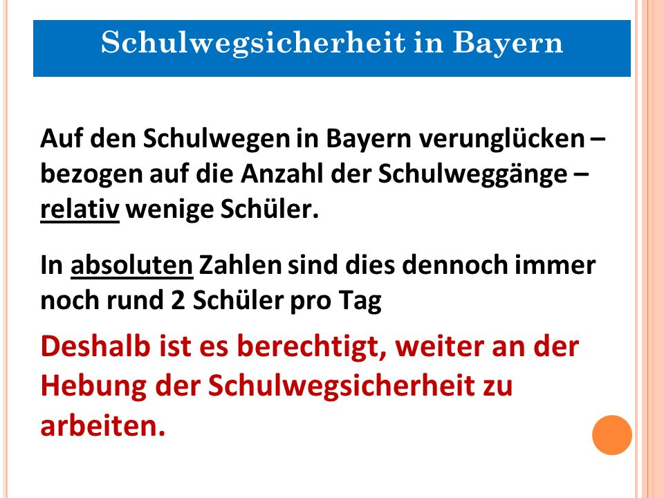 Auf den Schulwegen in Bayern verunglücken – bezogen auf die Anzahl der Schulweggänge – relativ wenige Schüler.