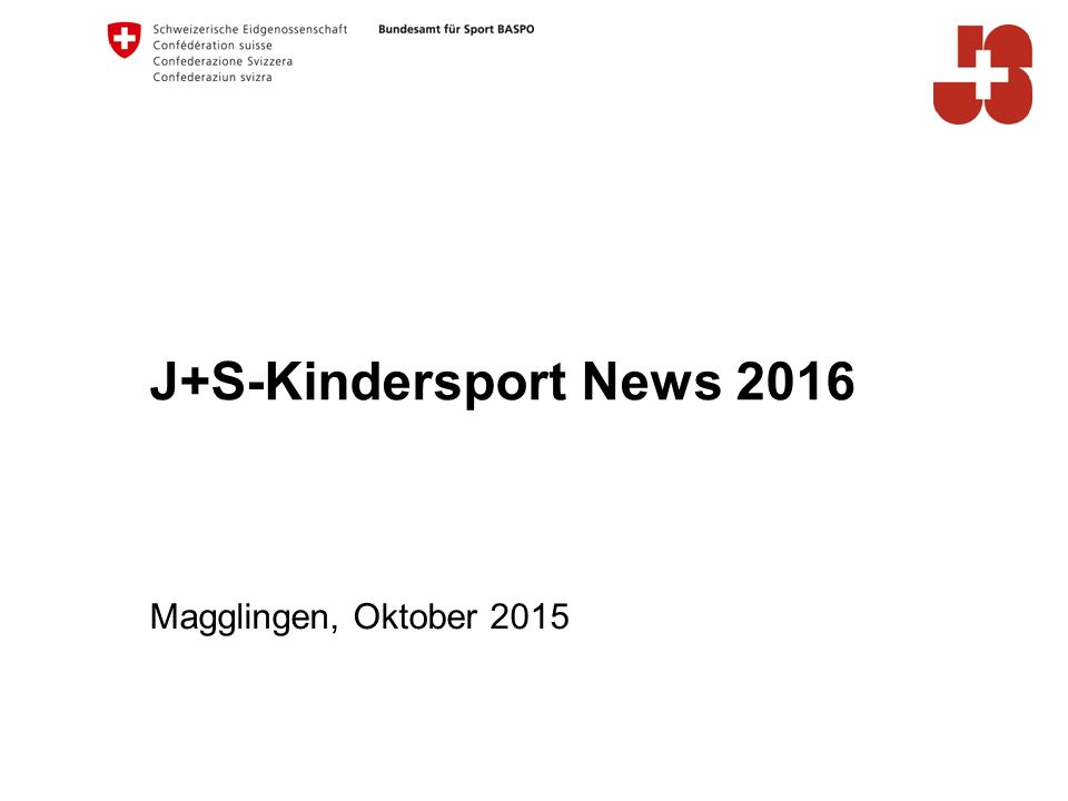 J+S-Kindersport News 2016 Magglingen, Oktober 2015