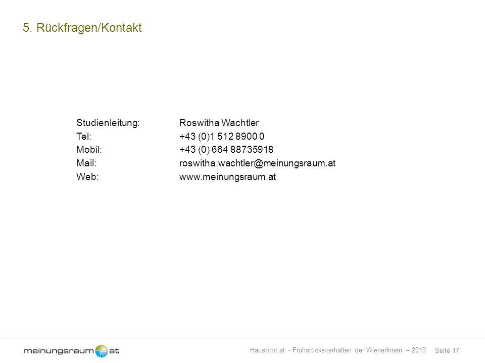 Seite 17 Hausbrot.at - Frühstücksverhalten der WienerInnen – 2015 5.