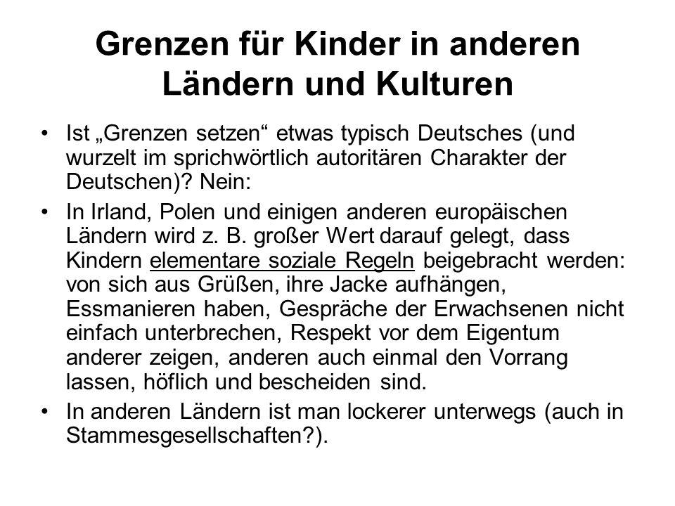 """Grenzen für Kinder in anderen Ländern und Kulturen Ist """"Grenzen setzen etwas typisch Deutsches (und wurzelt im sprichwörtlich autoritären Charakter der Deutschen)."""
