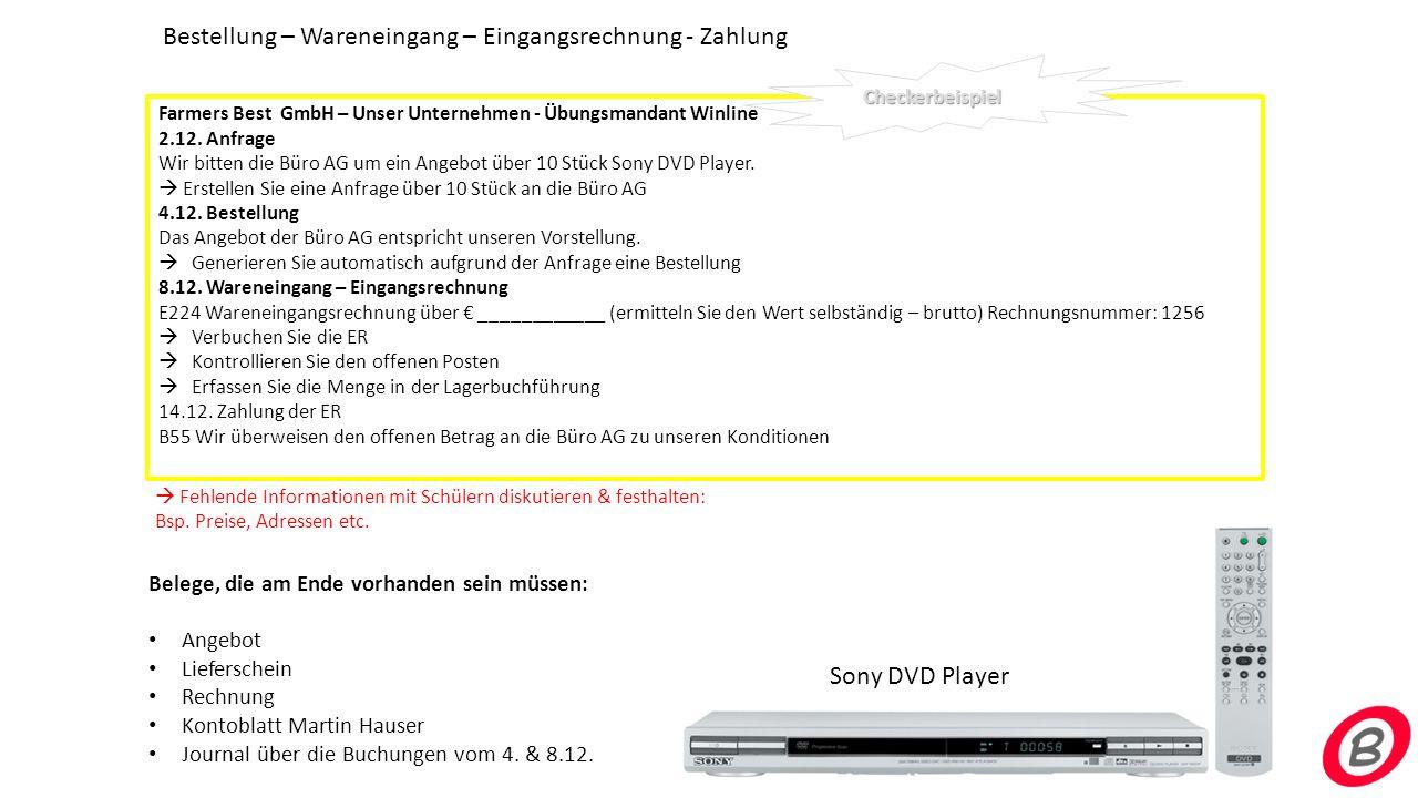 Farmers Best GmbH – Unser Unternehmen - Übungsmandant Winline 2.12. Anfrage Wir bitten die Büro AG um ein Angebot über 10 Stück Sony DVD Player.  Ers