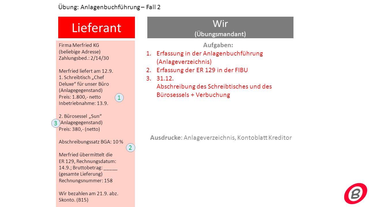 """Lieferant Wir (Übungsmandant) Firma Merfried KG (beliebige Adresse) Zahlungsbed.: 2/14/30 Merfried liefert am 12.9. 1. Schreibtisch """"Chef Deluxe"""" für"""