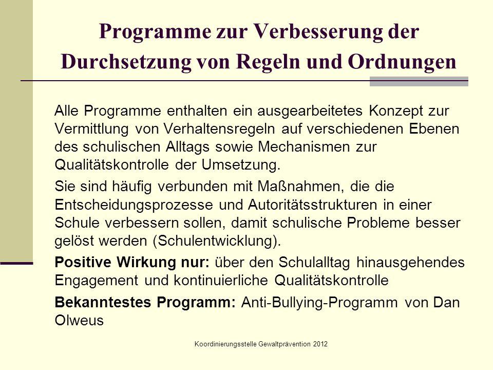Koordinierungsstelle Gewaltprävention 2012 Programme zur Verbesserung der Durchsetzung von Regeln und Ordnungen Alle Programme enthalten ein ausgearbe