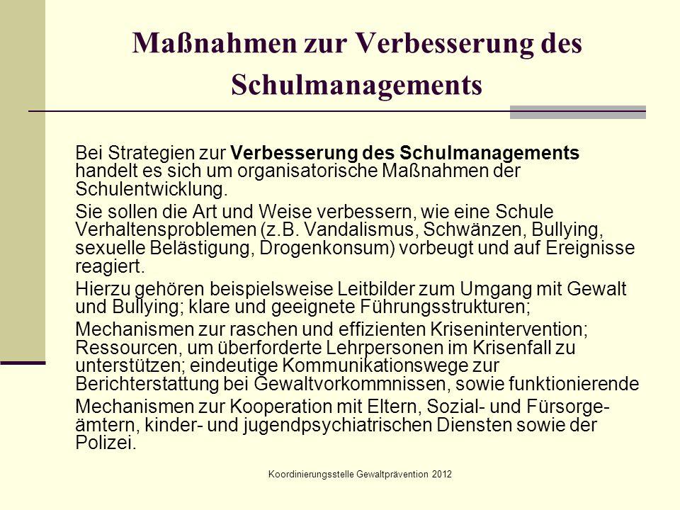 Koordinierungsstelle Gewaltprävention 2012 Maßnahmen zur Verbesserung des Schulmanagements Bei Strategien zur Verbesserung des Schulmanagements handel