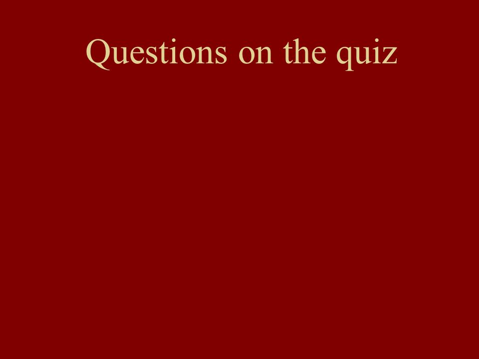 Questions on the quiz