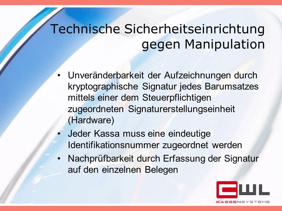 Technische Sicherheitseinrichtung gegen Manipulation Unveränderbarkeit der Aufzeichnungen durch kryptographische Signatur jedes Barumsatzes mittels ei