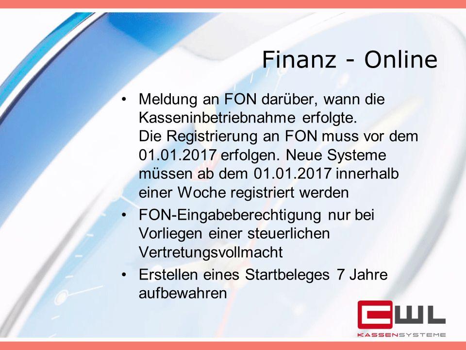 Finanz - Online Meldung an FON darüber, wann die Kasseninbetriebnahme erfolgte. Die Registrierung an FON muss vor dem 01.01.2017 erfolgen. Neue System
