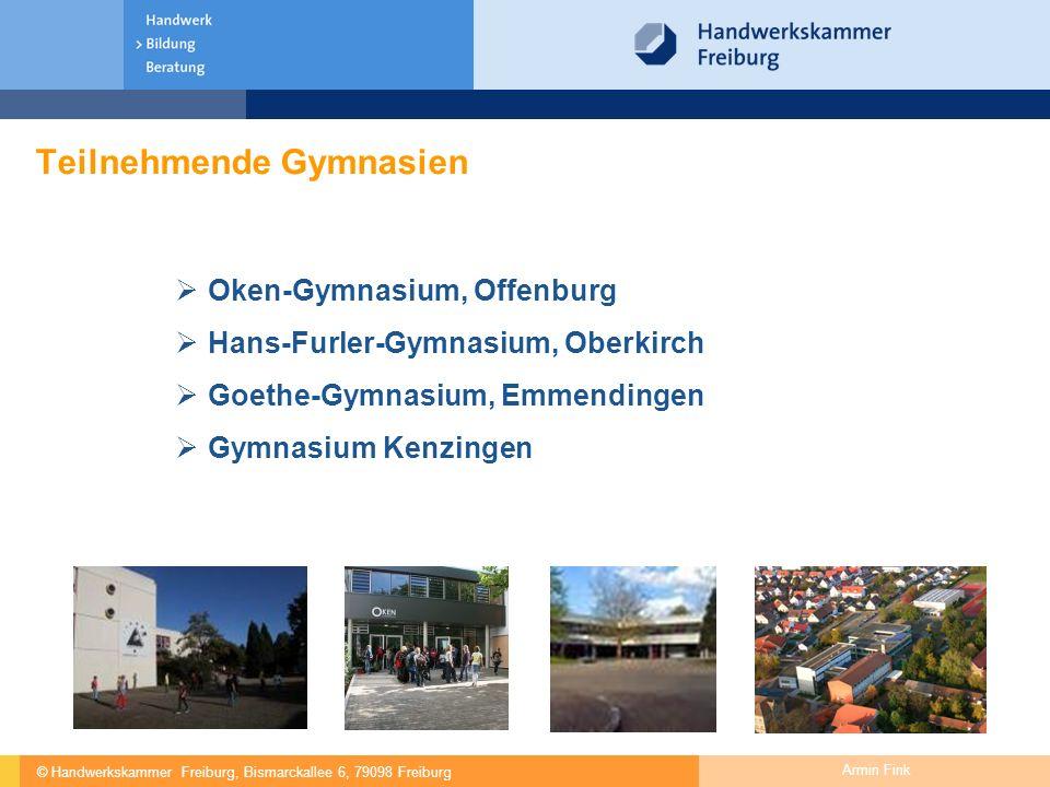 © Handwerkskammer Freiburg, Bismarckallee 6, 79098 Freiburg Armin Fink  Oken-Gymnasium, Offenburg  Hans-Furler-Gymnasium, Oberkirch  Goethe-Gymnasi